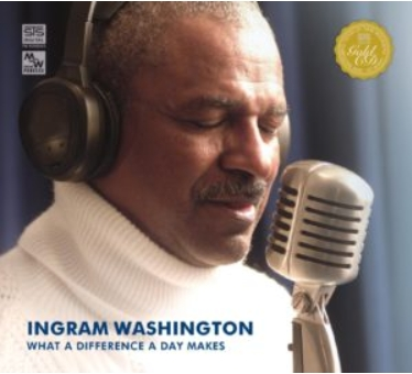 STS Digital - INGRAM WASHINGTON – WHAT A DIFFERENCE A DAY MAKES
